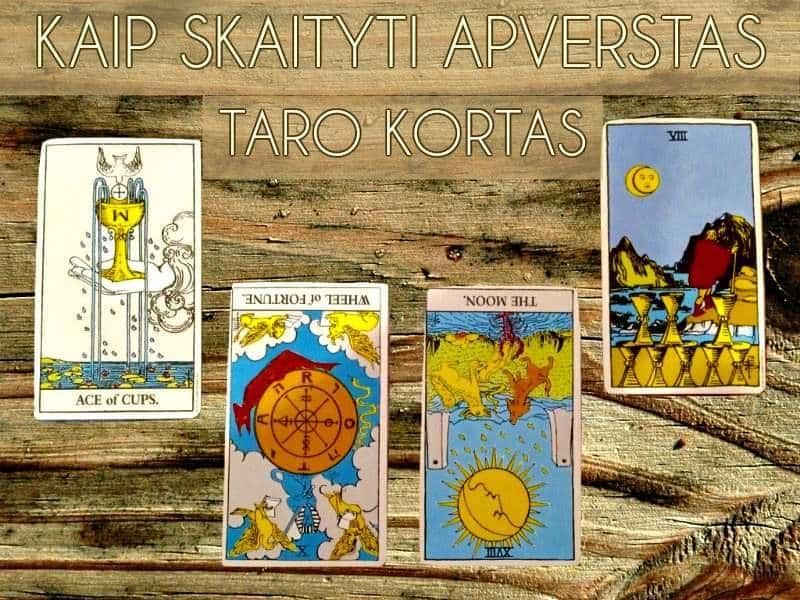 Kaip skaityti apverstas Taro kortas