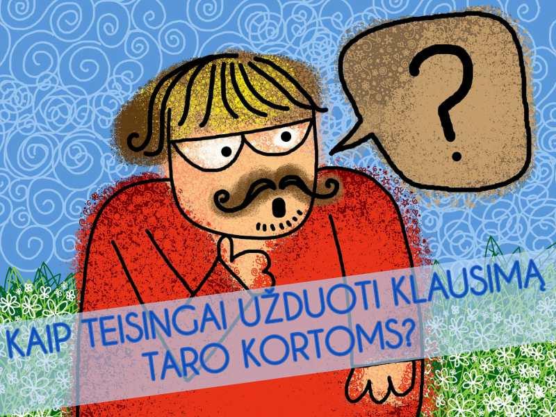 Kaip teisingai užduoti klausimą Taro kortoms