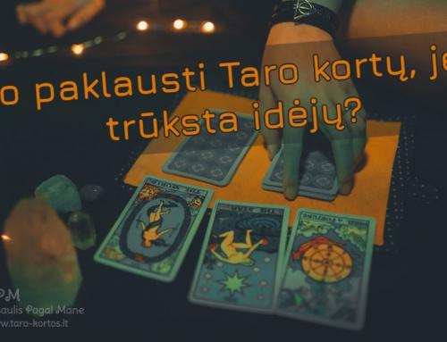 Ko paklausti Taro kortų, jei trūksta idėjų?