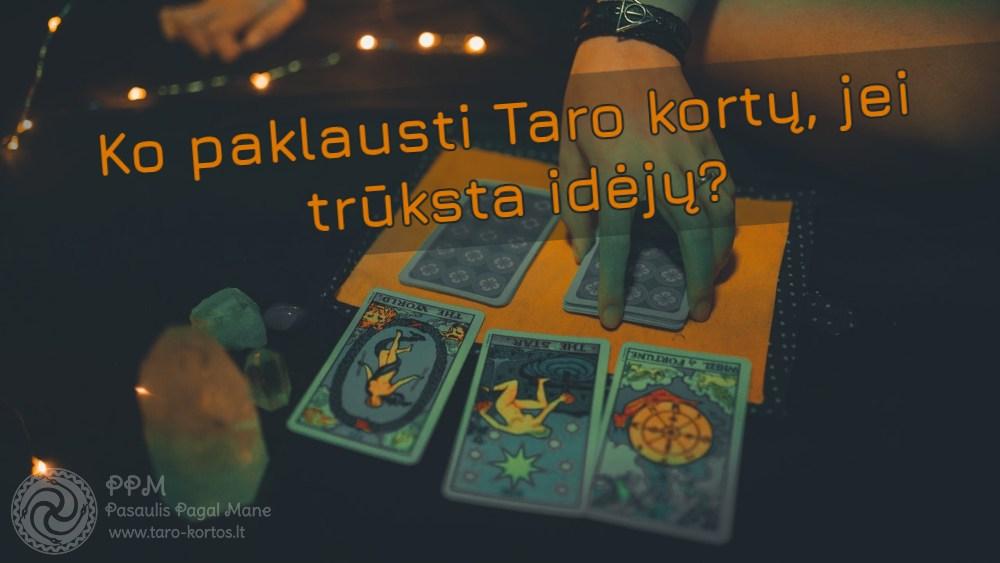 Ko paklausti taro kortų, jei trūksta idėjų